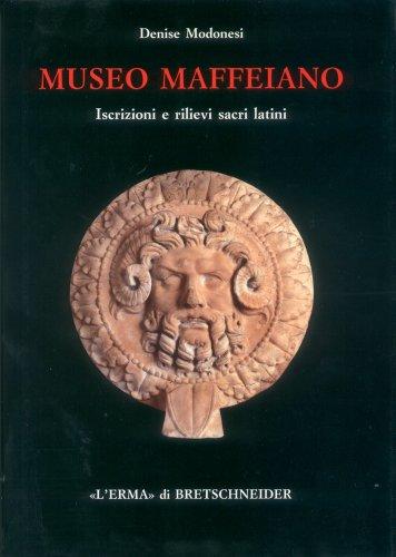 Museo Maffeiano: Iscrizioni e rilievi sacri latini (Studia Archaeologica) (Italian Edition) - Museum Museo Del Cafe