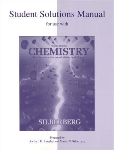 Student Solutions Manual for use with Fourth Edition Chemistry: The Molecular Nature of Matter and Change