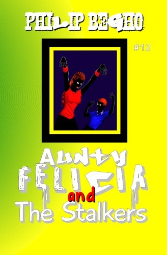 Download Aunty Felicia and the Stalkers (Aunty Felicia, Book 12) pdf epub
