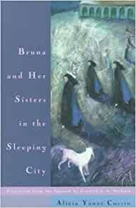 Bruna and Her Sisters in the Sleeping City by Alicia Cossio (1999-11