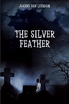 The Silver Feather by [Van Leerdam, Joanne]