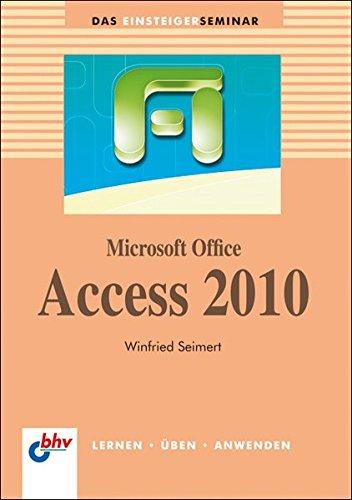 Microsoft Office Access 2010  Bhv Einsteigerseminar