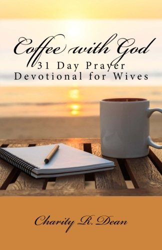 Read Online Coffee with God: 31 Day Prayer Devotional for Wives pdf