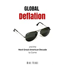 Global Deflation and the Next Great American Decade to Come