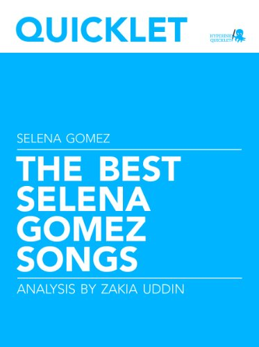 Quicklet on The Best Selena Gomez Songs: Lyrics and Analysis