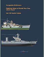Fighting ships of World War Two 1937 - 1945. Volume VII. Soviet Union.