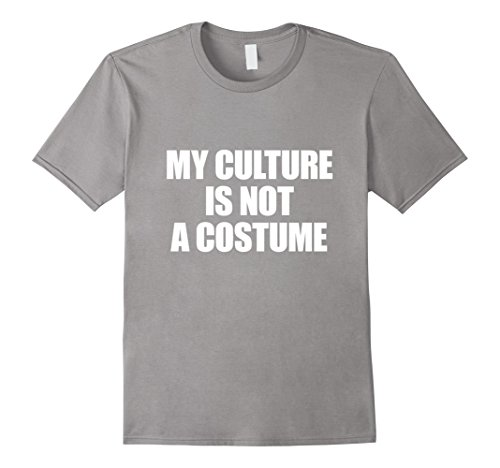 [Men's My Culture Is Not A Costume - Halloween Shirt No Costume Medium Slate] (Cultural Appropriation Halloween Costumes)