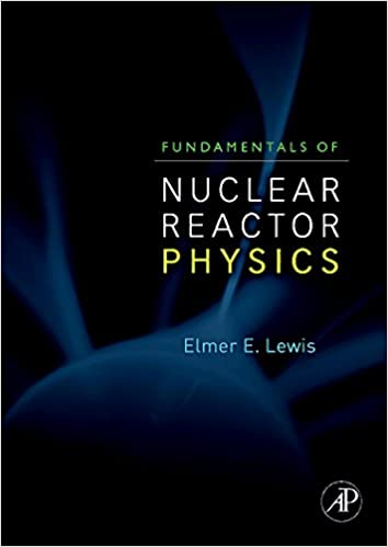 Fundamentals of nuclear reactor physics elmer e lewis phd fundamentals of nuclear reactor physics 1st edition fandeluxe Images