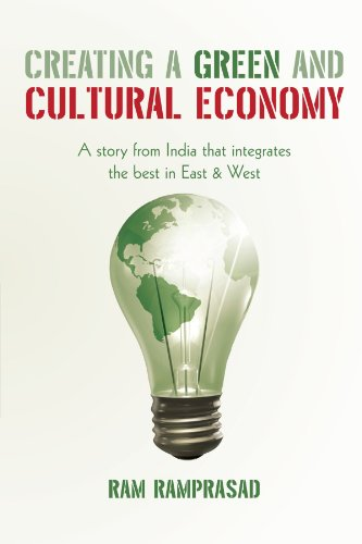 Creating A Green and Cultural Economy: A Story from India that Integrates the Best in East & West