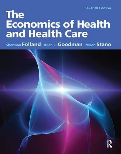The Economics of Health and Health Care by Prentice Hall