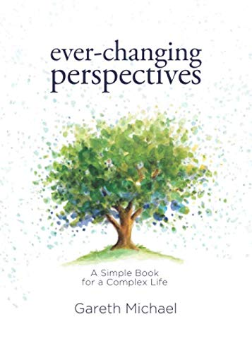 Ever-changing Perspectives: A Simple Book for a Complex Life