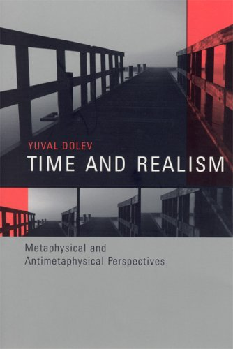 Time and Realism: Metaphysical and Antimetaphysical Perspectives (Representation and Mind series)