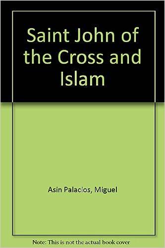 Saint John Of The Cross And Islam Miguel Asn Palacios