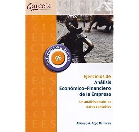 Ejercicios de Análisis Económico-Financiero de la Empresa: Amazon.es: Rojo Ramírez, Alfonso A.: Libros