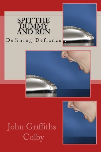 Spit The Dummy And Run: Defining Defiance