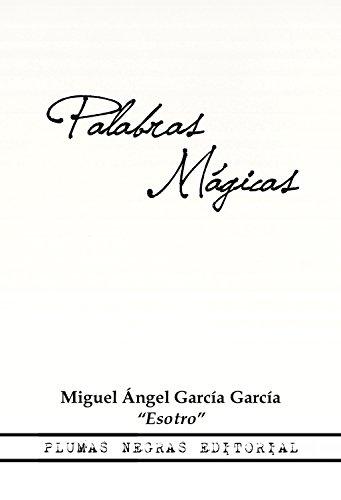 Amazon.com: Palabras mágicas (Spanish Edition) eBook: Miguel Ángel García García, Silvia Carbonell L., Karla Zárate: Kindle Store