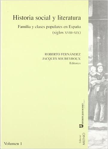 Historia social y literatura. Vol. I: Familia y clases populares ...