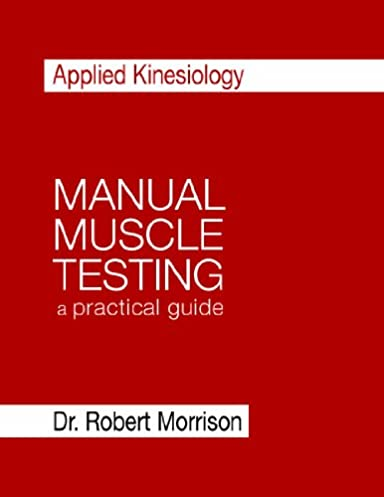 applied kinesiology manual muscle testing a practical guide dr rh amazon com Book Kinesiology Cover Clinical Brunstoms Alan Beardall Kinesiology