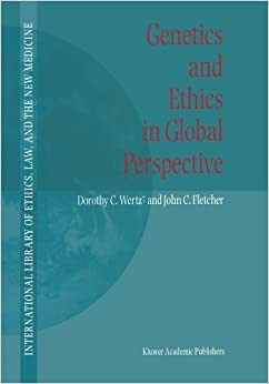 Book Genetics and Ethics in Global Perspective (International Library of Ethics, Law, and the New Medicine) by Dorothy C. Wertz (2010-06-02)