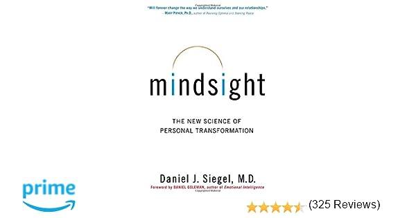 Mindsight: The New Science of Personal Transformation: Daniel J ...