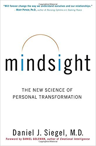 Mindsight: The New Science of Personal Transformation: Daniel J ...