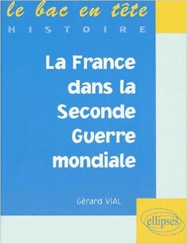 Livre gratuits La France dans la Seconde Guerre mondiale pdf, epub