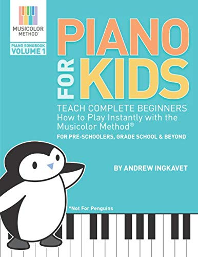 Piano For Kids: Teach complete beginners how to play instantly with the Musicolor Method - for preschoolers, grade schoolers and beyond! (Musicolor Method Piano Songbook) (Easy Card Games To Play By Yourself)