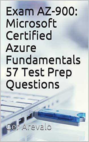 Exam AZ-900: Microsoft Certified Azure Fundamentals 57 Test Prep Questions por Ger Arevalo