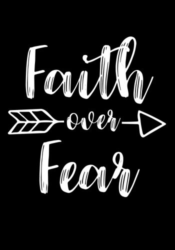 Journal Friends (Faith Over Fear Notebook 7x10 Softcover: An Empowering Lined Paper Composition Book/Journal with A Motivational/Inspirational Quote Cover (College ... Gifts & Anniversary Presents for Her))