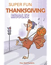 Super Fun Thanksgiving Riddles: Happy Thanksgiving Challenging Riddles And Trick Questions for Kids and Family | Brain teasers Holiday Gift for Children