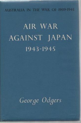 air-war-against-japan-1943-1945-australia-in-the-war-of-1939-1945-series-first-edition