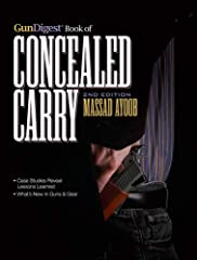 Written by Massad Ayoob, one of the pre-eminent fighting handgun trainers in the world, Gun Digest Book of Concealed Carry 2nd Edition builds upon the best-selling 1st edition by addressing some of the hottest issues surrounding concea...