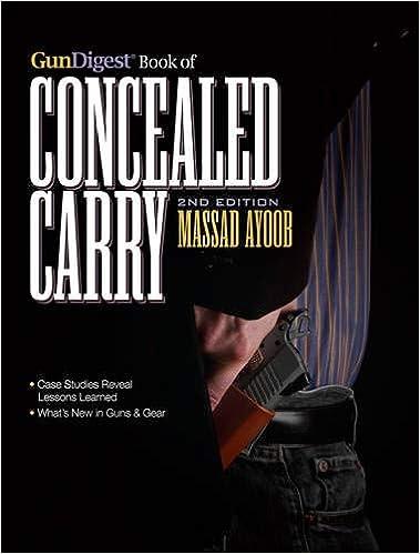 Gun Digest Book of Concealed Carry: Massad Ayoob, Massad F