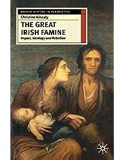 The Great Irish Famine: Impact, Ideology and Rebellion