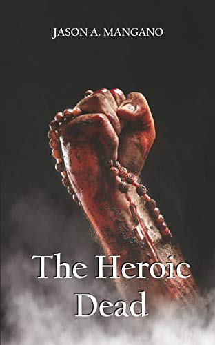 The Heroic Dead by [Mangano, Jason]