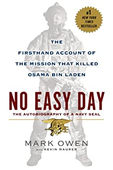 No Easy Day: The Firsthand Account of the Mission that Killed Osama Bin Laden by [Owen, Mark, Maurer, Kevin]