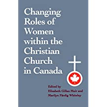 Changing Roles of Women within the Christian Church in Canada