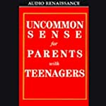 Uncommon Sense for Parents with Teenagers | Michael Riera