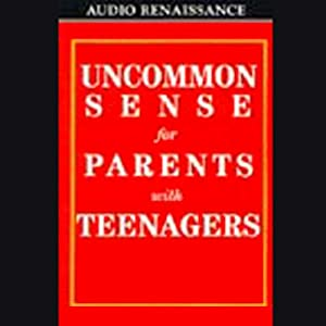 Uncommon Sense for Parents with Teenagers Hörbuch