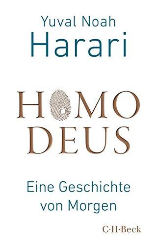 Homo Deus: Eine Geschichte von Morgen Taschenbuch – 4. September 2018 Yuval Noah Harari Andreas Wirthensohn C.H.Beck 3406727867