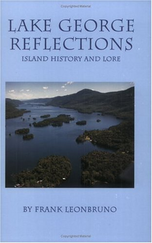 Lake George Reflections: Island History and Lore by Frank Leonbruno - George Mall Lake Shopping