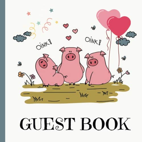 Guest Book: Pig Birthday Party Guest Book Includes Gift Tracker and Picture Pages to Create a Lasting Memory Keepsake (Pig Birthday Party ... Birthday Party Supplies) (Volume 1)