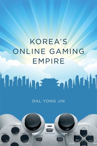 Korea s Online Gaming Empire (MIT Press)