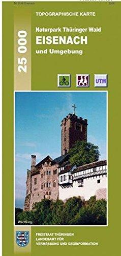 Naturpark Thüringer Wald: Eisenach und Umgebung (Topographische Karten Thüringen - Freizeit- und Wanderkarten 1:25000)