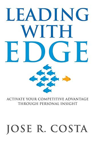 Leading with Edge: Activate Your Competitive Advantage Through Personal Insight