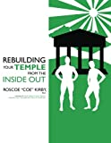"""Rebuilding Your Temple from the Inside Out, Roscoe """"Coe"""" Kirby, 1497325854"""