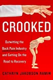 img - for Crooked: Outwitting the Back Pain Industry and Getting on the Road to Recovery book / textbook / text book