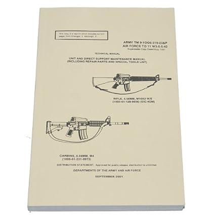 amazon com m16a2 rifle m4 carbine 2001 army tm 9 1005 319 rh amazon com M4 Rifle Manual field manual for m4 carbine