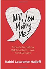 Will Jew Marry Me? A Guide to Dating, Relationships, Love, and Marriage Paperback