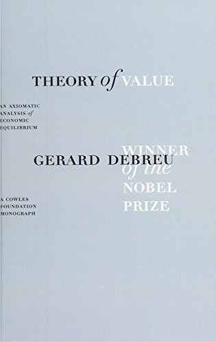 Theory of Value: An Axiomatic Analysis of Economic Equilibrium (Cowles Foundation Monographs Series)